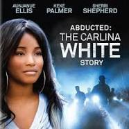 Abducted : The Carlina White Story